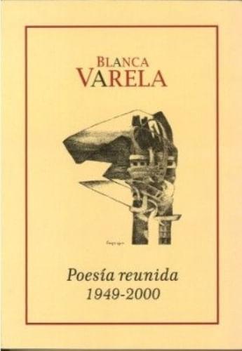 POESIA REUNIDA 1949 - 2000 - BLANCA VARELA